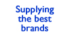 We are a vendor independent supplier, bringing you all of the best brands